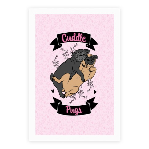 Cuddle Pugs Poster