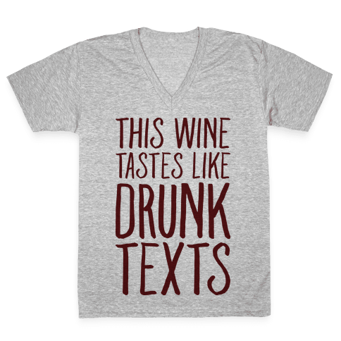 This Wine Tastes Like Drunk Texts V-Neck Tee Shirt