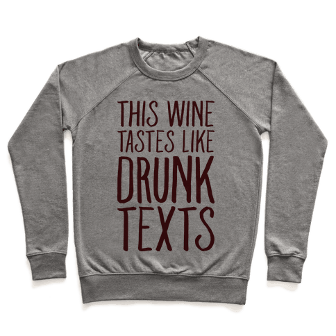 This Wine Tastes Like Drunk Texts Pullover