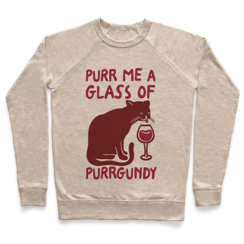 Purr Me A Glass Of Purrgundy Pullover