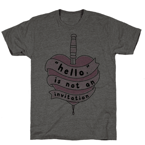 Hello Is Not An Invitation Mens T-Shirt