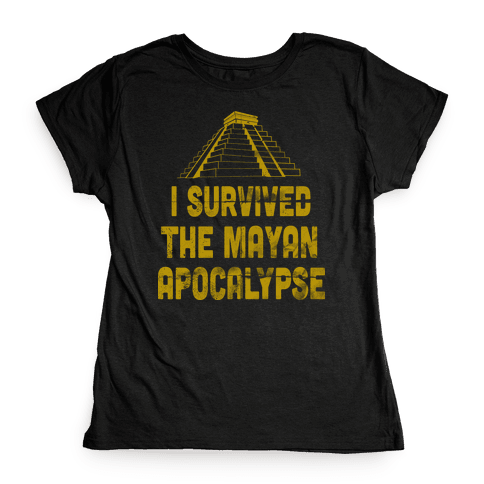 I Survived The Mayan Apocalypse (Tank) Womens T-Shirt