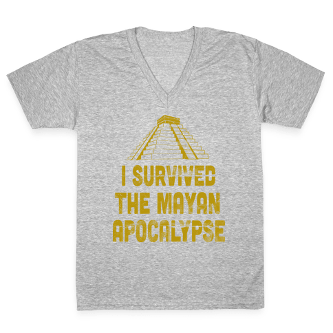 I Survived The Mayan Apocalypse (Tank) V-Neck Tee Shirt