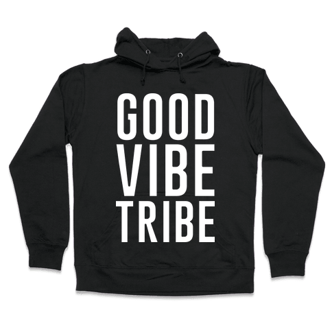 Good Vibe Tribe Hooded Sweatshirt