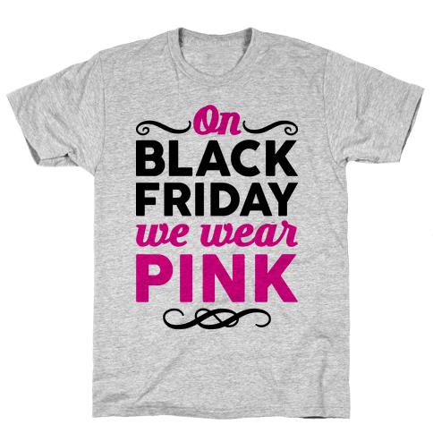 On Black Friday We Wear Pink Mens T-Shirt