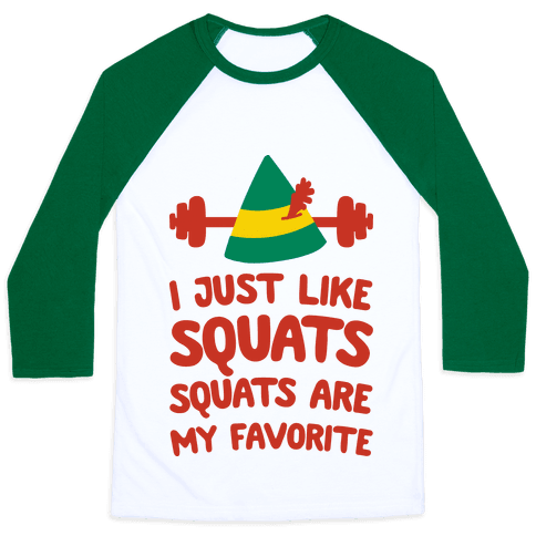 I Just Like Squats, Squats Are My Favorite