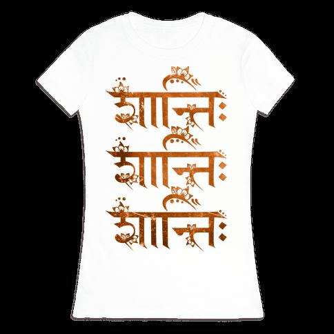 Shanti Shanti Shanti Womens T-Shirt