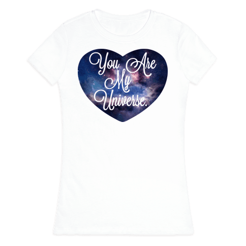 You Are My Universe (Tank) Womens T-Shirt