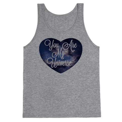 You Are My Universe (Tank) Tank Top