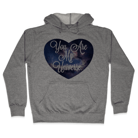 You Are My Universe (Tank) Hooded Sweatshirt