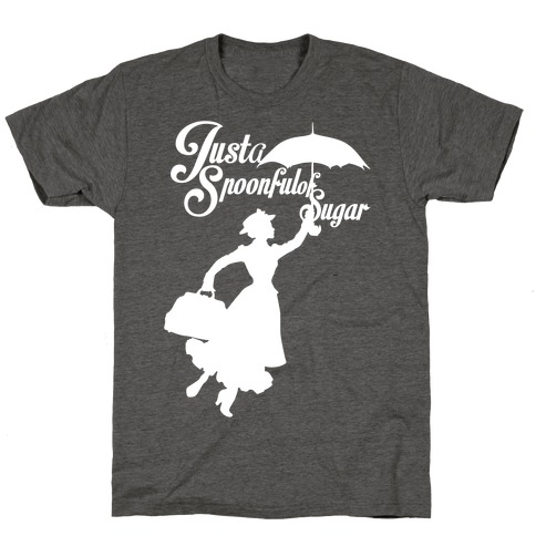 Just A Spoonful of Sugar T-Shirt