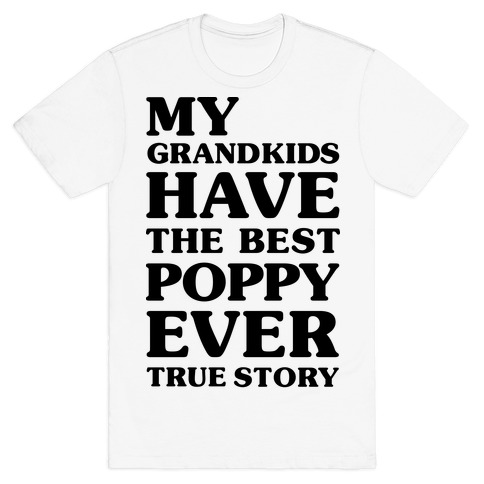My Grandkids Have The Best Poppy Ever Mens T-Shirt