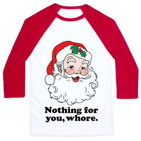 Nothing For You, Whore Baseball Tee