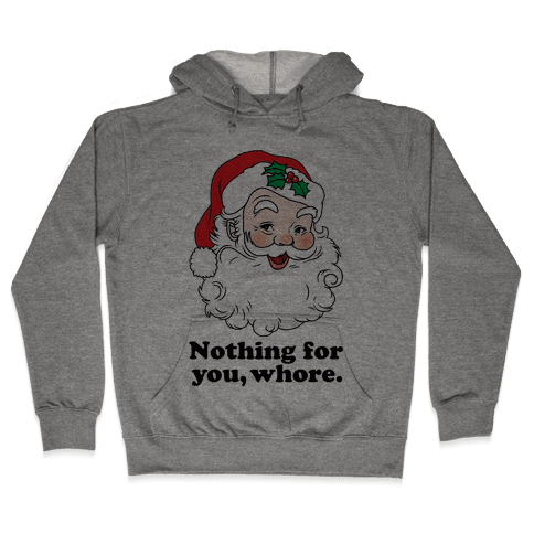Nothing For You, Whore Hooded Sweatshirt