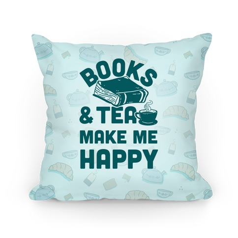 Books & Tea Make Me Happy Pillow