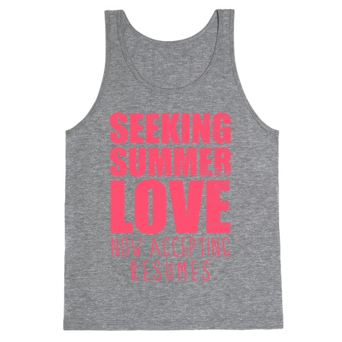 Seeking Summer Love (Now Accepting Resumes) (Tank) Tank Top