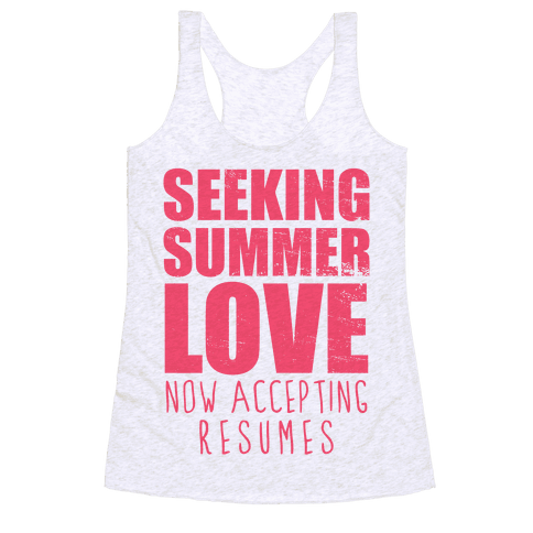 Seeking Summer Love (Now Accepting Resumes) (Tank) Racerback Tank Top