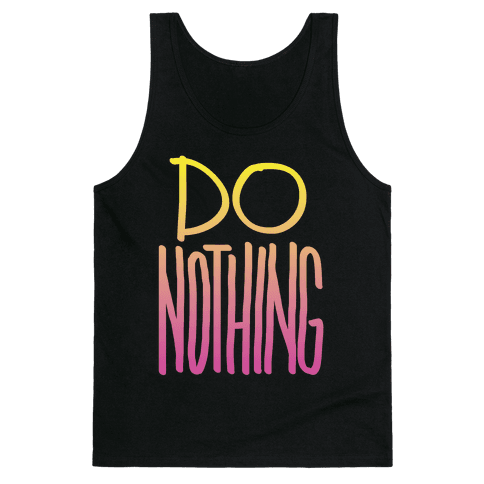 Do Nothing (Gradient) Tank Top