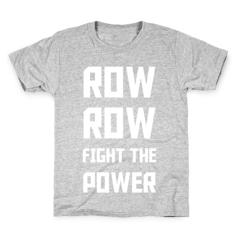 Row Row Fight The Power Kids T-Shirt
