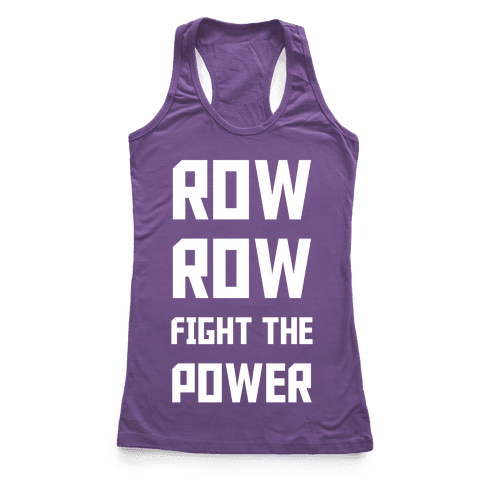 Row Row Fight The Power Racerback Tank Top