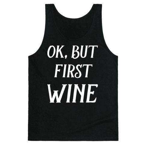 Ok But First Wine Tank Top