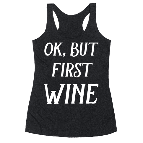 Ok But First Wine Racerback Tank Top