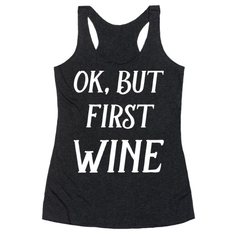 Ok But First Wine Racerback Tank Top