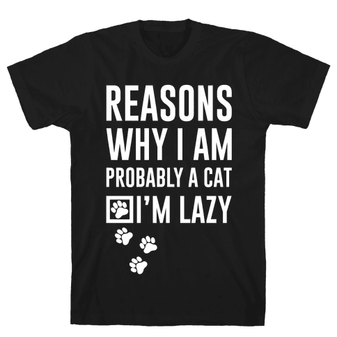 Reasons Why I Am Probably A Cat Mens T-Shirt