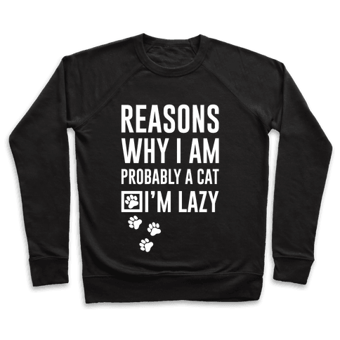 Reasons Why I Am Probably A Cat Pullover