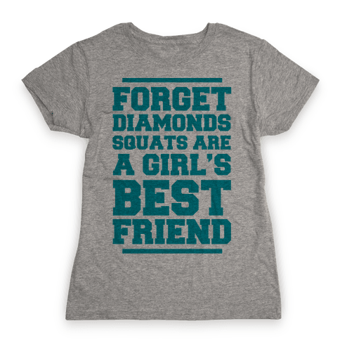 Forget Diamonds Squats Are A Girl's Best Friend Womens T-Shirt