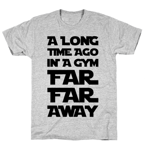 A Long Time Ago In A Gym Far Far Away Mens T-Shirt