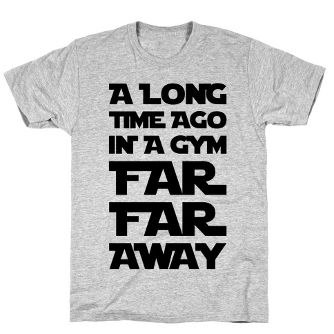 A Long Time Ago In A Gym Far Far Away Mens T-Shirt