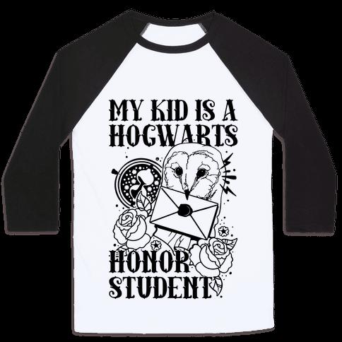 My Kid Is A Hogwarts Honor Student Baseball Tee
