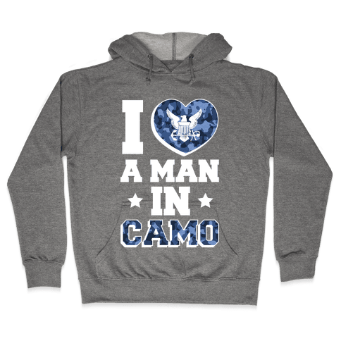 I Love a Man in Camo (navy) Hooded Sweatshirt