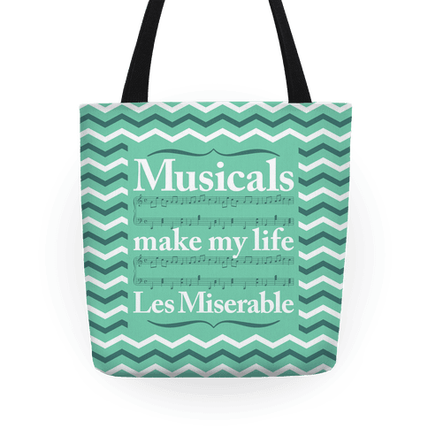 Musicals Make My Life Les Miserable Tote Bag Tote
