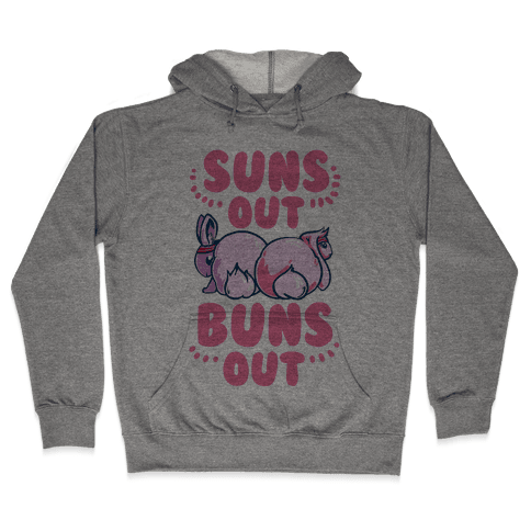 Suns Out, Buns Out! Hooded Sweatshirt