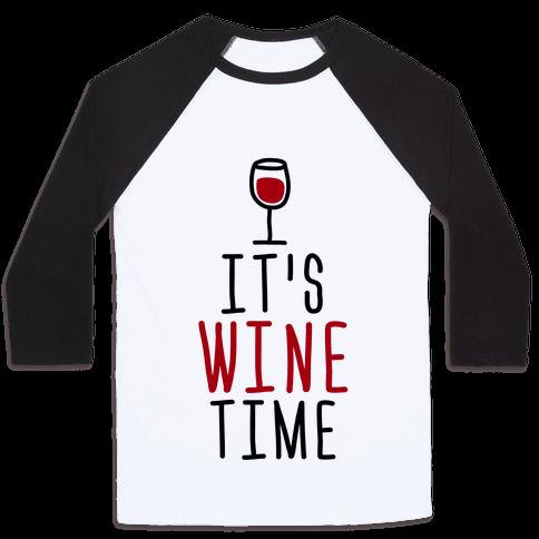 It's Wine Time Baseball Tee