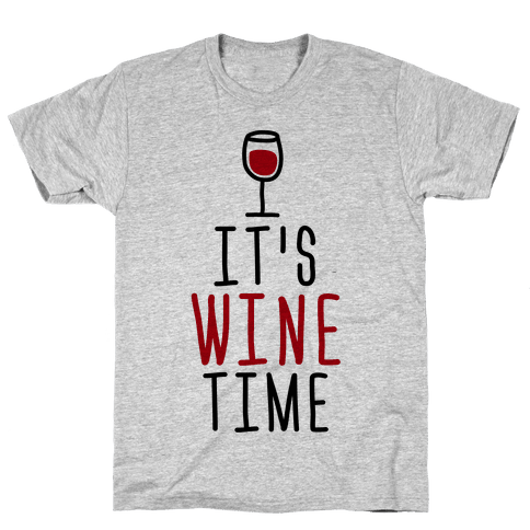 It's Wine Time Mens T-Shirt
