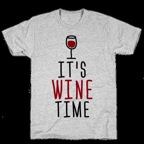 It's Wine Time Mens T-Shirt