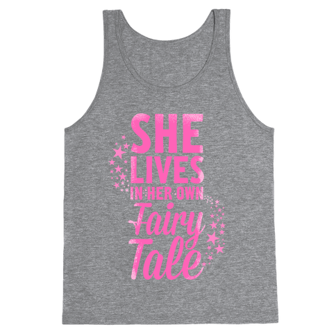 She Lives in Her Own Fairy Tale Tank Top