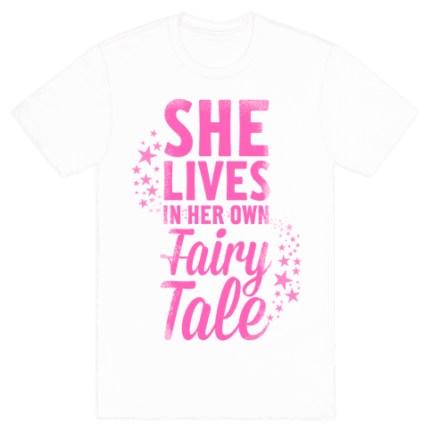 She Lives in Her Own Fairy Tale Mens T-Shirt