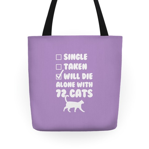 Will Die Alone With 72 Cats Tote