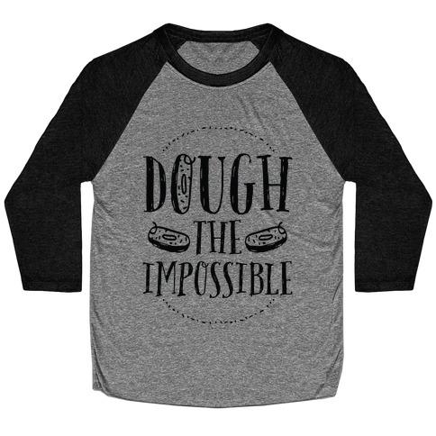 Dough The Impossible Baseball Tee
