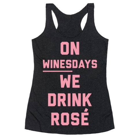 On Winesday We Drink Rose Racerback Tank Top