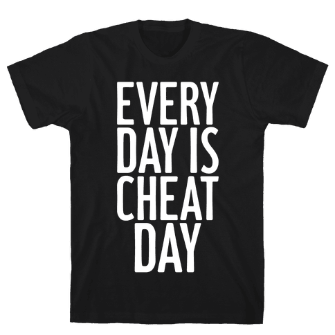 Every Day Is Cheat Day Mens T-Shirt