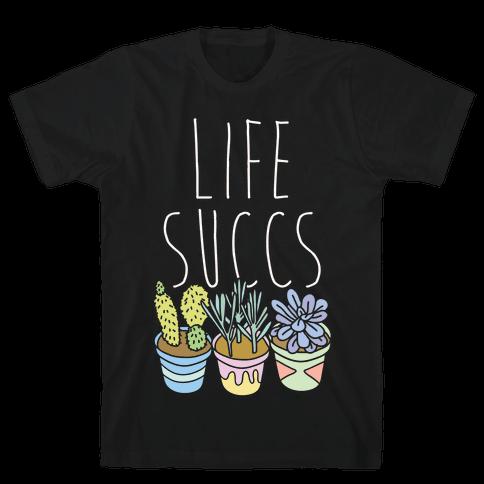 Life Succs Mens T-Shirt