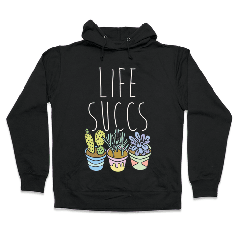 Life Succs Hooded Sweatshirt