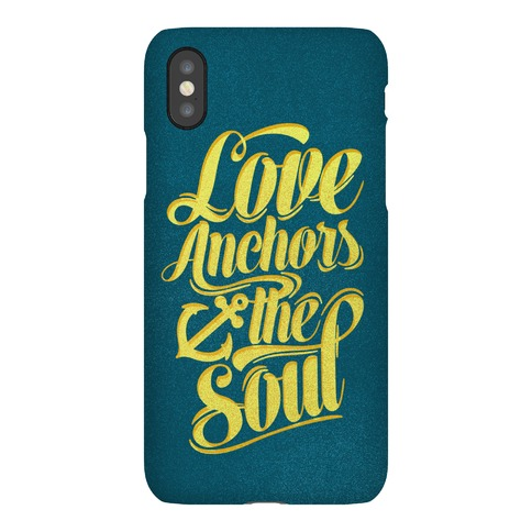 Love Anchors The Soul Phone Case