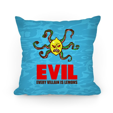 Evil (Every villain is lemons) Pillow