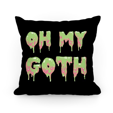 Oh My Goth Pillow